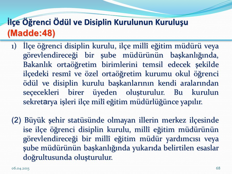 İlçe Öğrenci Ödül ve Disiplin Kurulunun Kuruluşu (Madde:48)