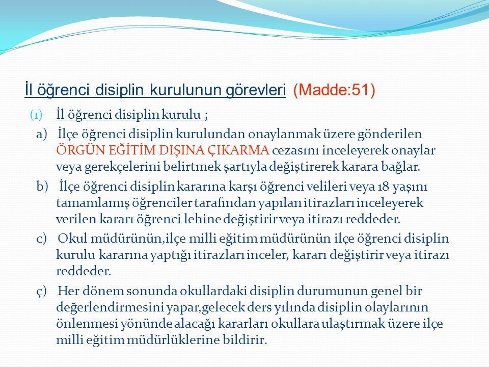İl öğrenci disiplin kurulunun görevleri (Madde:51)