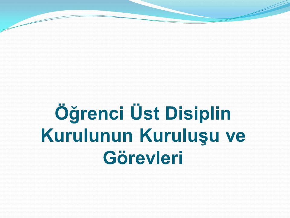 Öğrenci Üst Disiplin Kurulunun Kuruluşu ve Görevleri