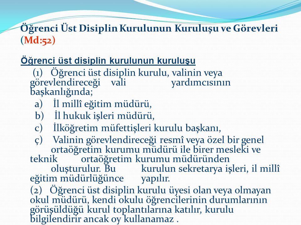 Öğrenci Üst Disiplin Kurulunun Kuruluşu ve Görevleri (Md:52)
