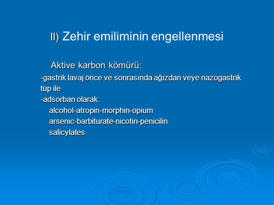 II) Zehir emiliminin engellenmesi