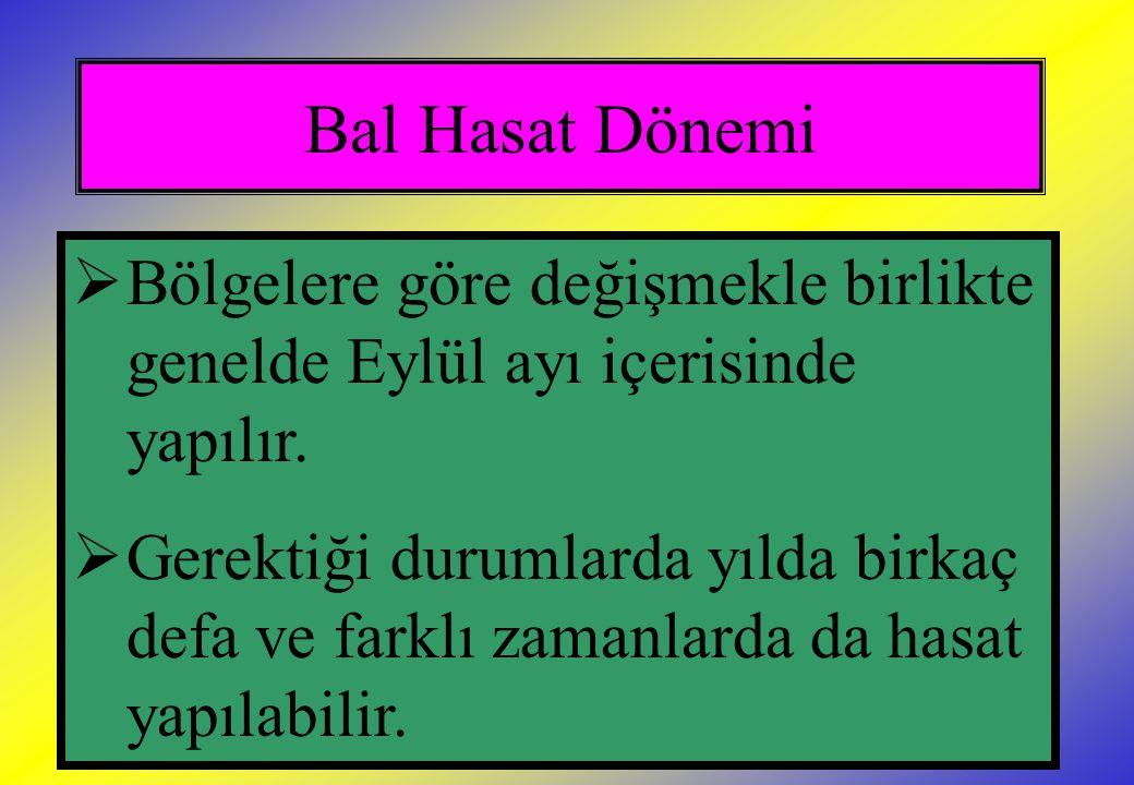 Bal Hasat Dönemi Bölgelere göre değişmekle birlikte genelde Eylül ayı içerisinde yapılır.