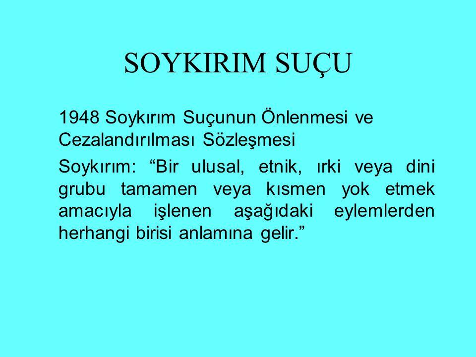 SOYKIRIM SUÇU 1948 Soykırım Suçunun Önlenmesi ve Cezalandırılması Sözleşmesi.