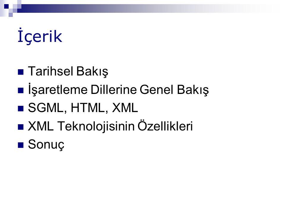 İçerik Tarihsel Bakış İşaretleme Dillerine Genel Bakış SGML, HTML, XML