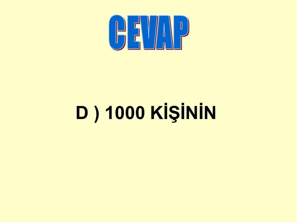 CEVAP D ) 1000 KİŞİNİN