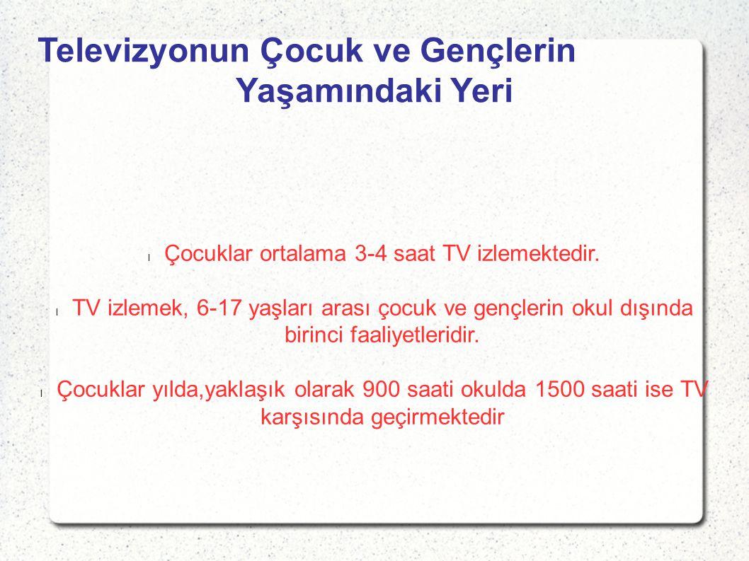 Çocuklar ortalama 3-4 saat TV izlemektedir.