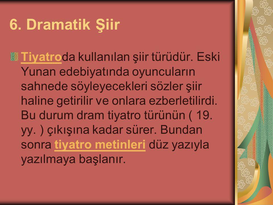 6. Dramatik Şiir