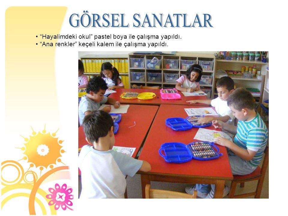 GÖRSEL SANATLAR Hayalimdeki okul pastel boya ile çalışma yapıldı.
