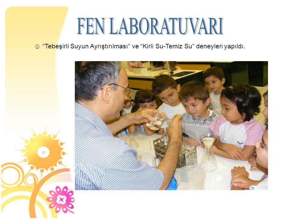 FEN LABORATUVARI Tebeşirli Suyun Ayrıştırılması ve Kirli Su-Temiz Su deneyleri yapıldı. 11