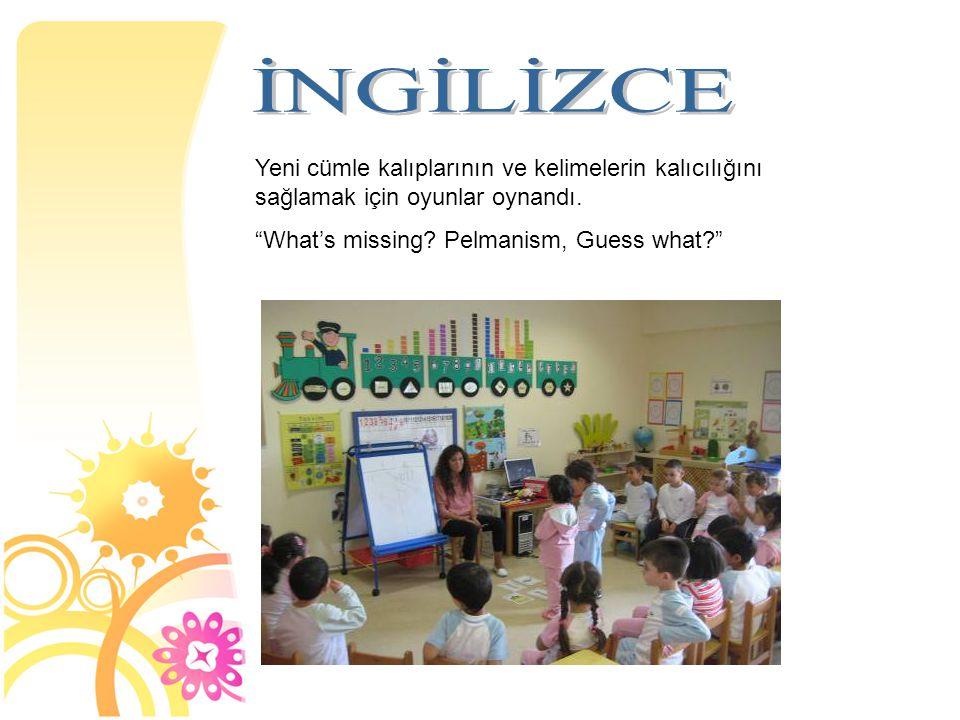 İNGİLİZCE Yeni cümle kalıplarının ve kelimelerin kalıcılığını sağlamak için oyunlar oynandı. What's missing Pelmanism, Guess what