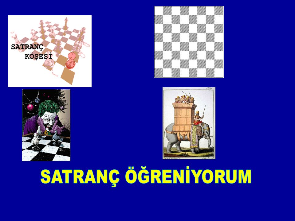 SATRANÇ ÖĞRENİYORUM