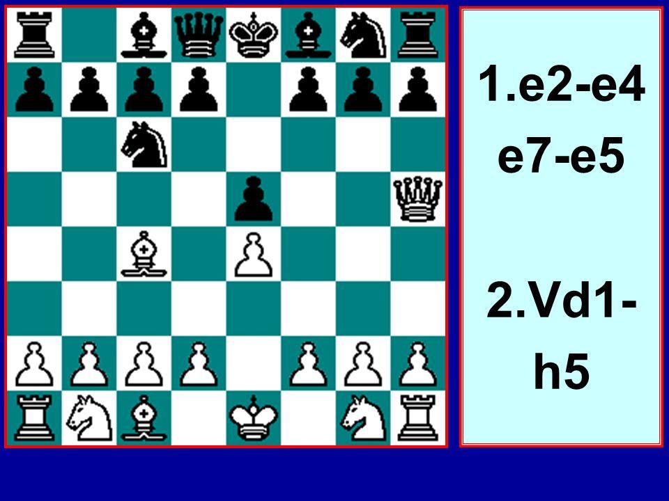 1.e2-e4 e7-e5 2.Vd1-h5