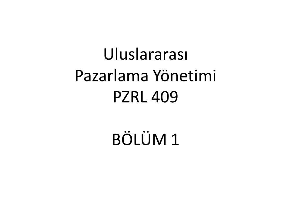 Uluslararası Pazarlama Yönetimi PZRL 409 BÖLÜM 1