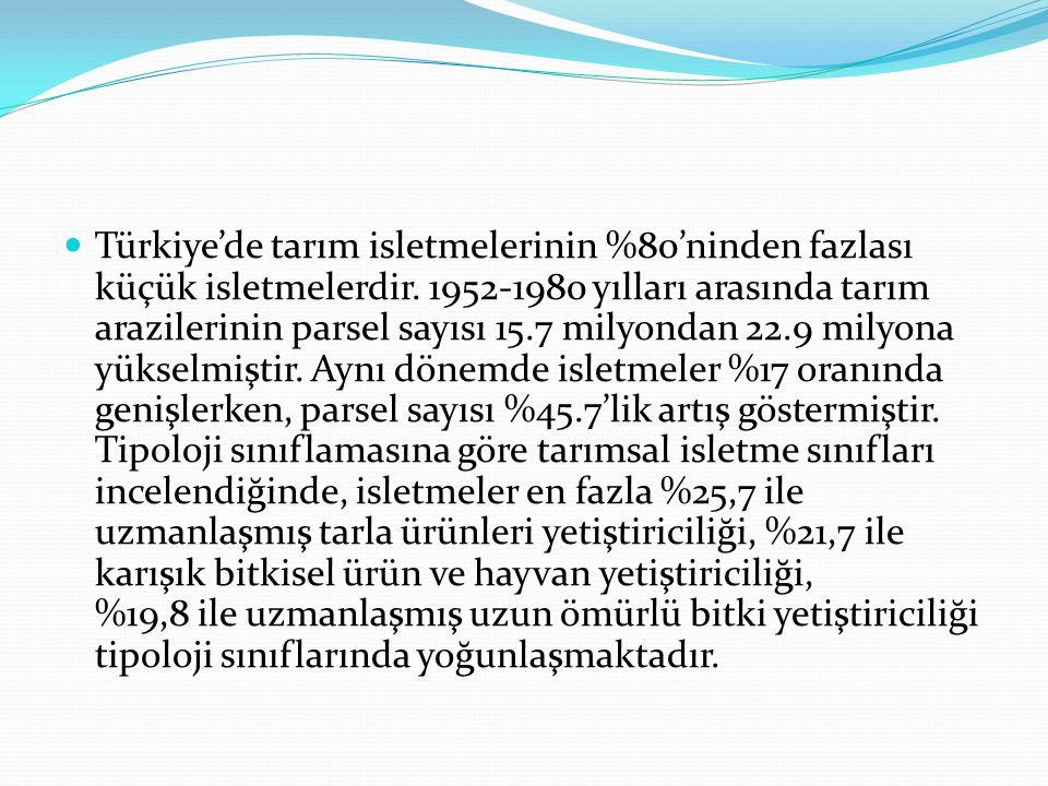 Türkiye'de tarım isletmelerinin %80'ninden fazlası küçük isletmelerdir
