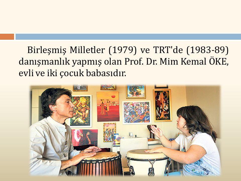Birleşmiş Milletler (1979) ve TRT de (1983-89) danışmanlık yapmış olan Prof.