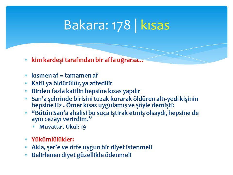 Bakara: 178 | kısas kim kardeşi tarafından bir affa uğrarsa...