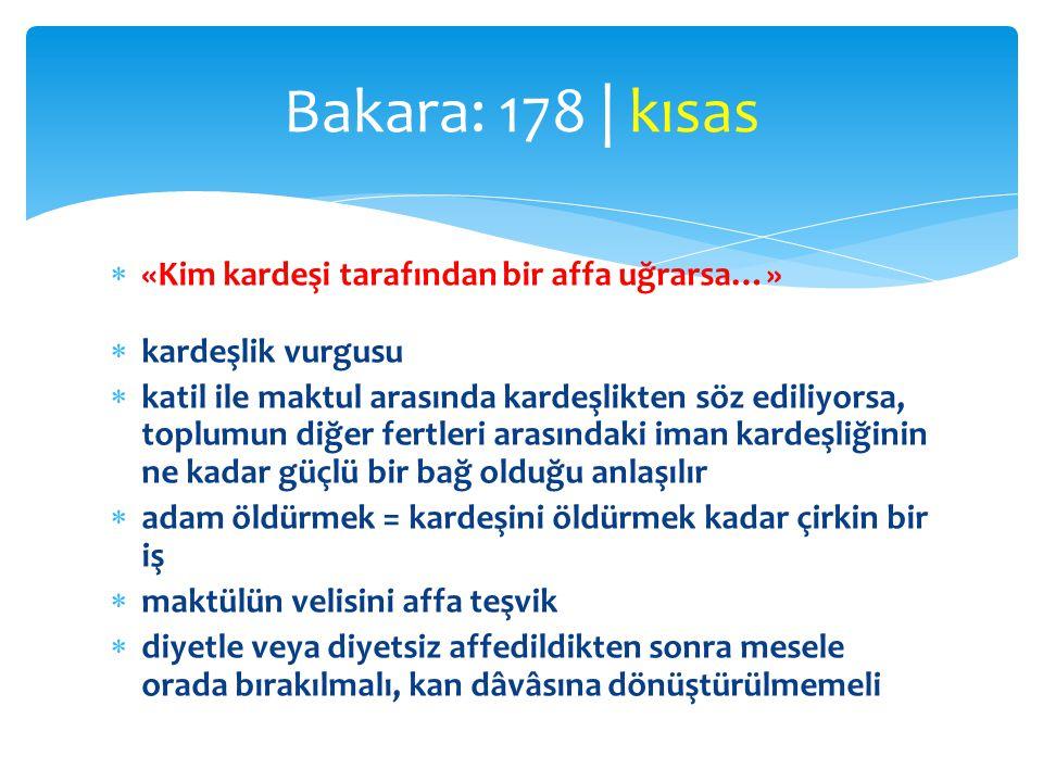 Bakara: 178 | kısas «Kim kardeşi tarafından bir affa uğrarsa…»