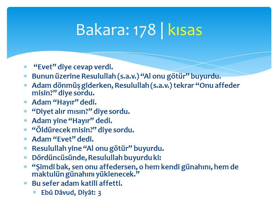 Bakara: 178 | kısas Evet diye cevap verdi.