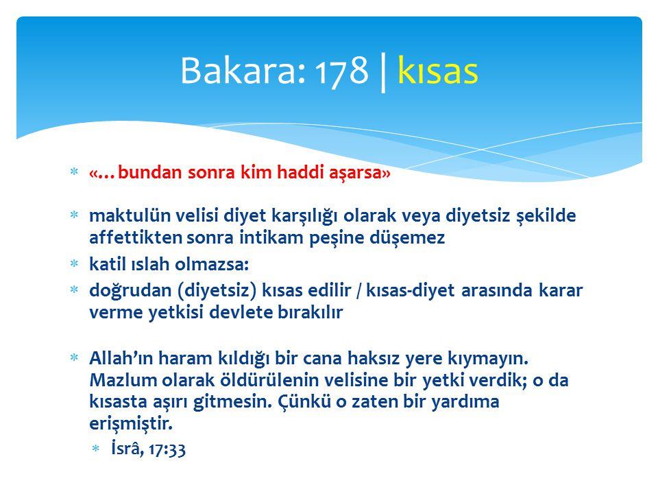 Bakara: 178 | kısas «…bundan sonra kim haddi aşarsa»