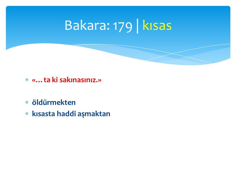 Bakara: 179 | kısas «…ta ki sakınasınız.» öldürmekten