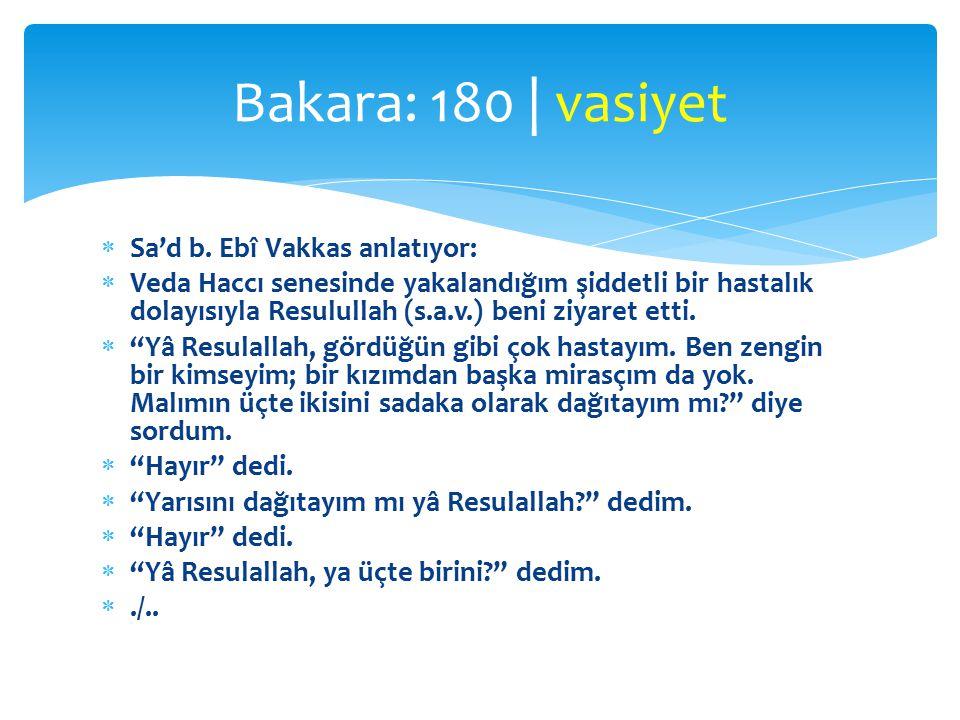 Bakara: 180 | vasiyet Sa'd b. Ebî Vakkas anlatıyor:
