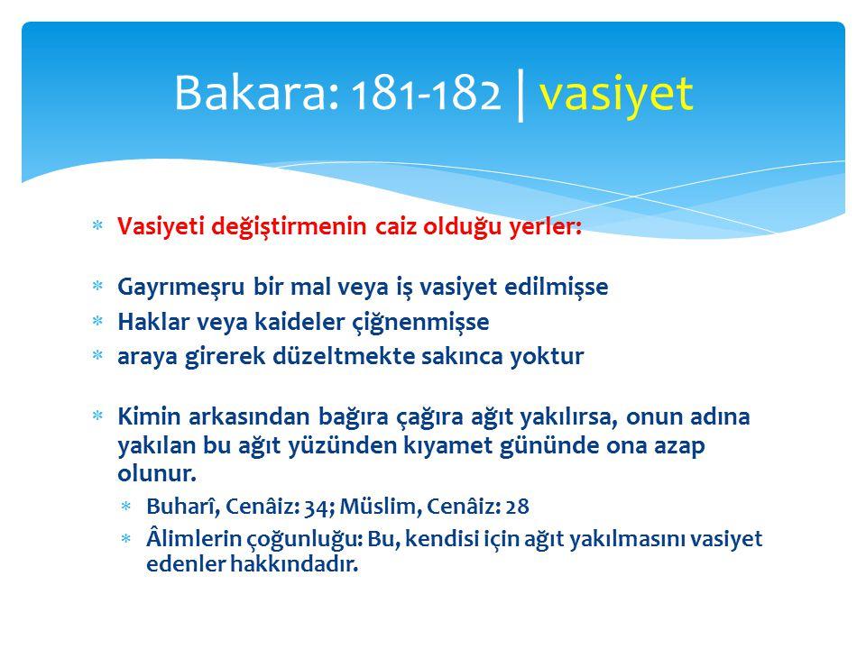 Bakara: 181-182 | vasiyet Vasiyeti değiştirmenin caiz olduğu yerler: