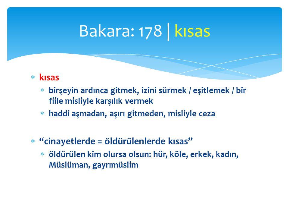 Bakara: 178 | kısas kısas cinayetlerde = öldürülenlerde kısas