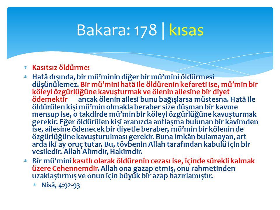 Bakara: 178 | kısas Kasıtsız öldürme: