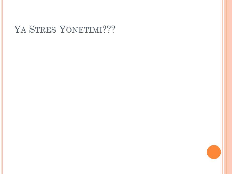Ya Stres Yönetimi