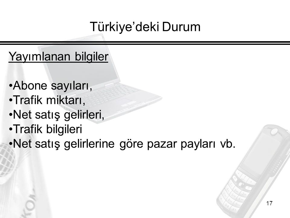 Türkiye'deki Durum Yayımlanan bilgiler Abone sayıları, Trafik miktarı,