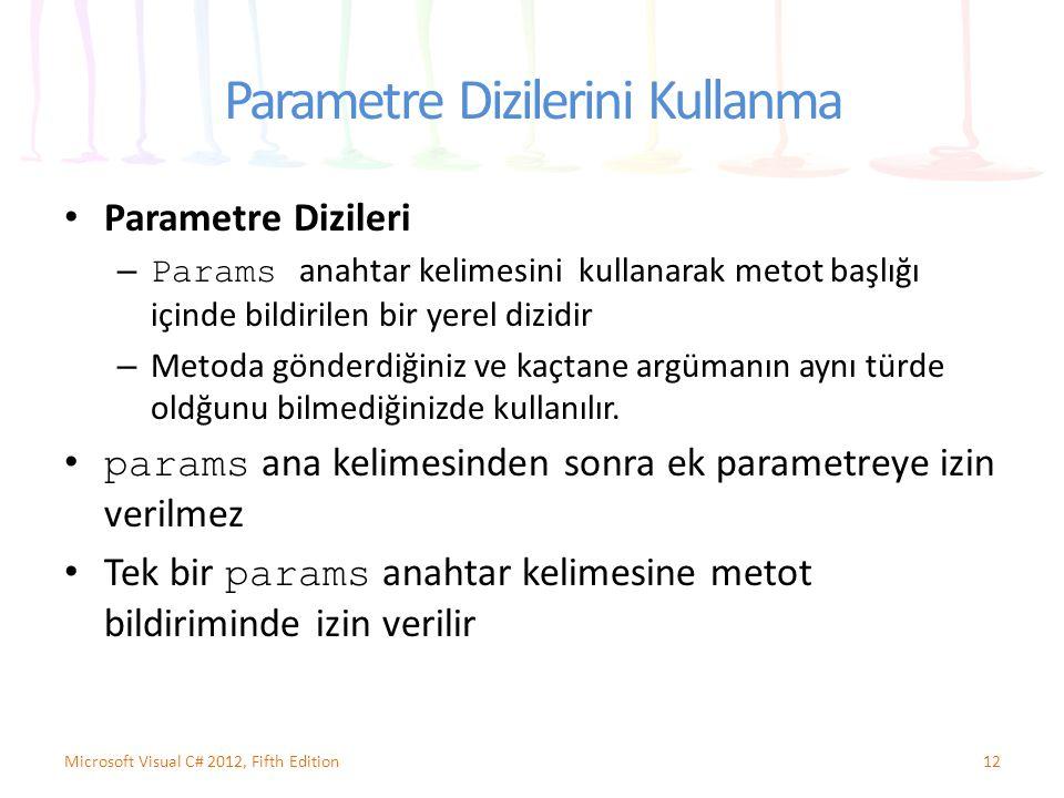 Parametre Dizilerini Kullanma