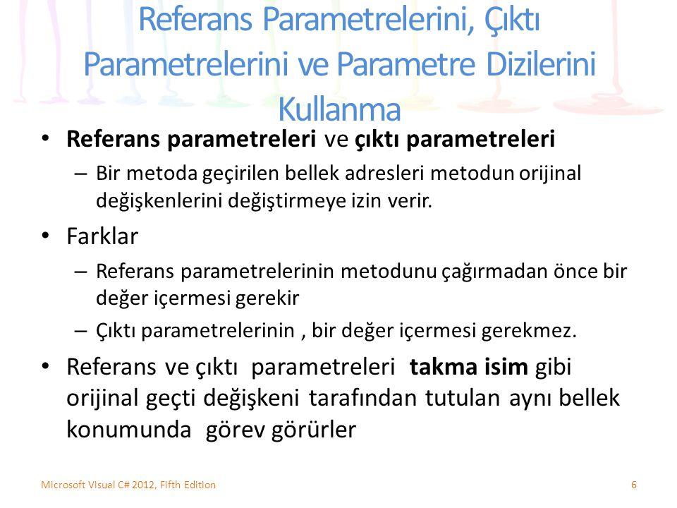Referans Parametrelerini, Çıktı Parametrelerini ve Parametre Dizilerini Kullanma