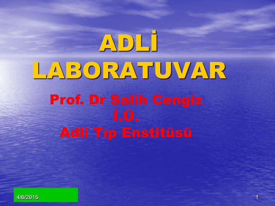 ADLİ LABORATUVAR Prof. Dr Salih Cengiz İ.Ü. Adli Tıp Enstitüsü