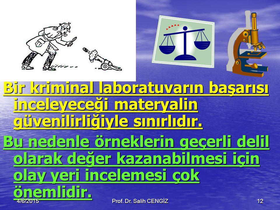 Bir kriminal laboratuvarın başarısı inceleyeceği materyalin güvenilirliğiyle sınırlıdır.