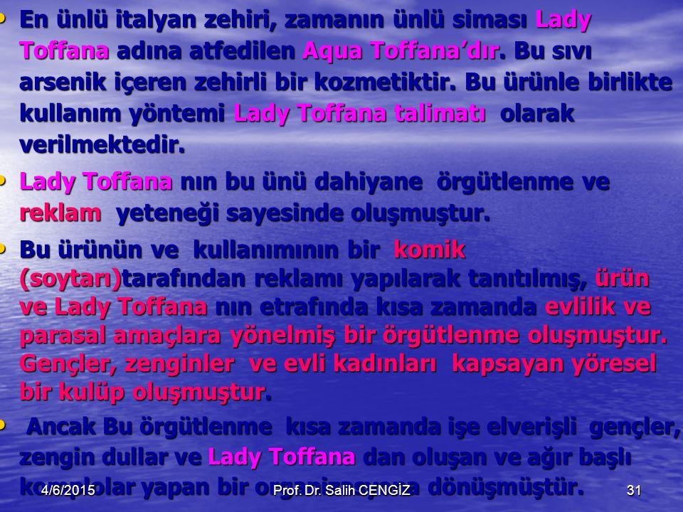 En ünlü italyan zehiri, zamanın ünlü siması Lady Toffana adına atfedilen Aqua Toffana'dır. Bu sıvı arsenik içeren zehirli bir kozmetiktir. Bu ürünle birlikte kullanım yöntemi Lady Toffana talimatı olarak verilmektedir.
