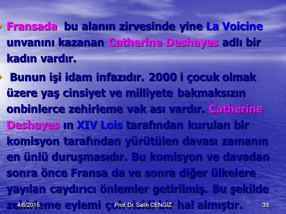Fransada bu alanın zirvesinde yine La Voicine unvanını kazanan Catherine Deshayes adlı bir kadın vardır.