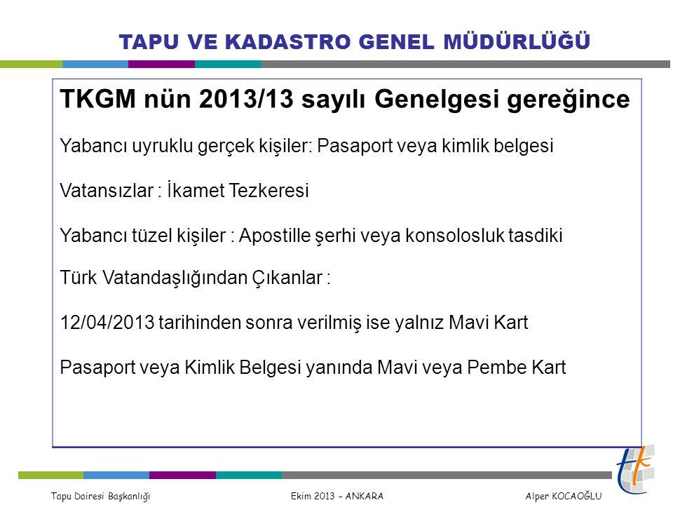 TKGM nün 2013/13 sayılı Genelgesi gereğince