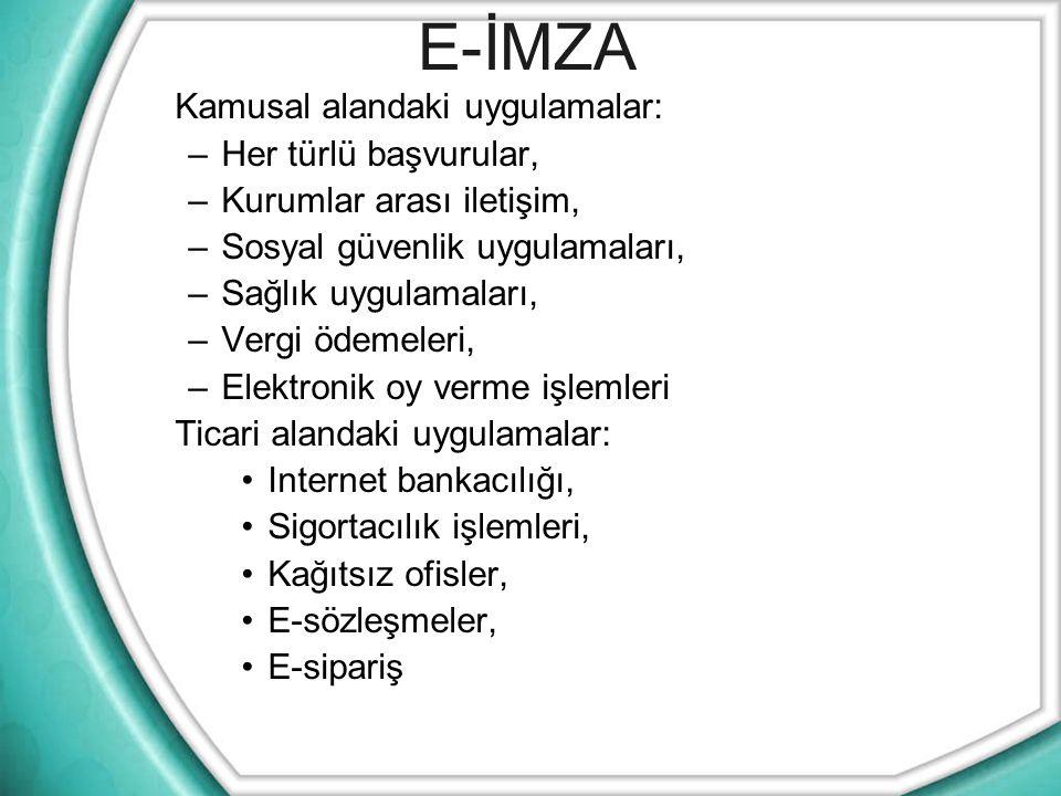 E-İMZA Kamusal alandaki uygulamalar: Her türlü başvurular,