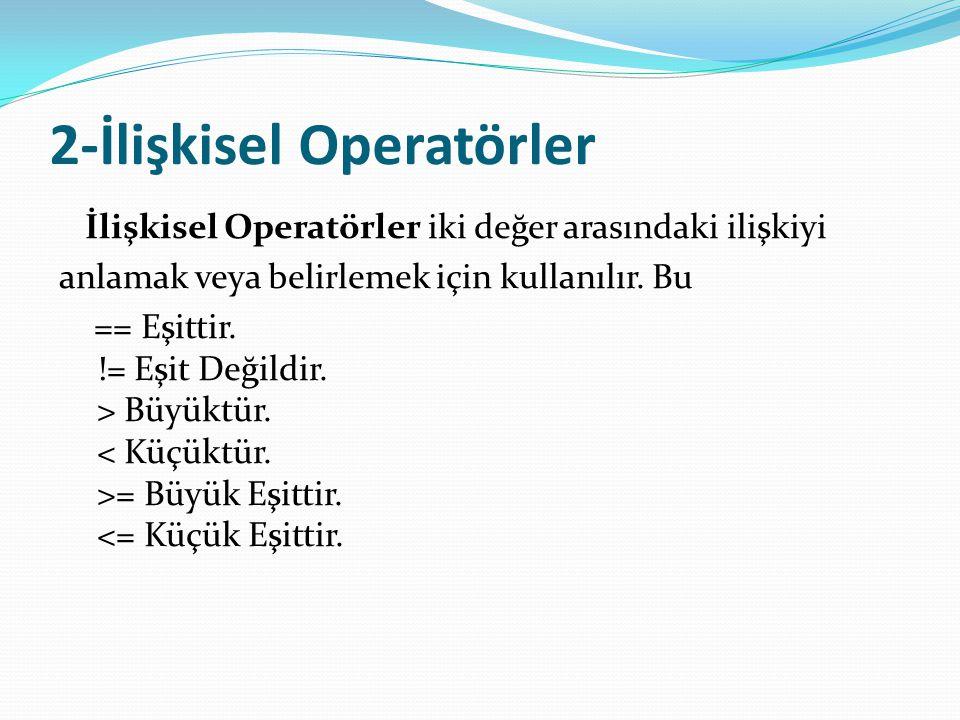 2-İlişkisel Operatörler