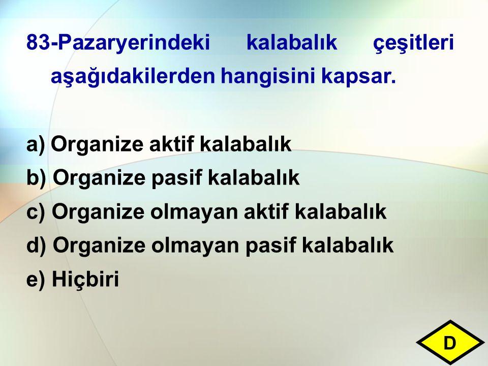 Organize aktif kalabalık b) Organize pasif kalabalık