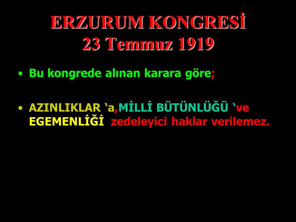 ERZURUM KONGRESİ 23 Temmuz 1919