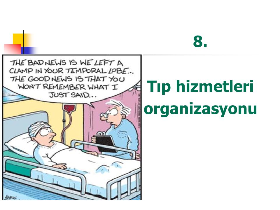 8. Tıp hizmetleri organizasyonu