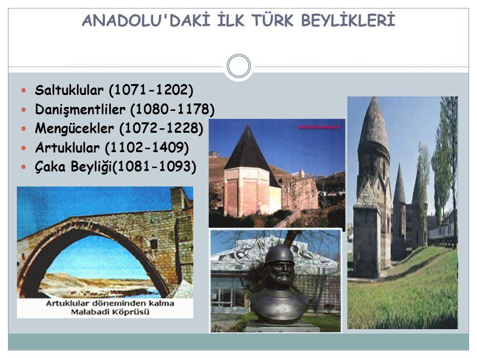 ANADOLU DAKİ İLK TÜRK BEYLİKLERİ
