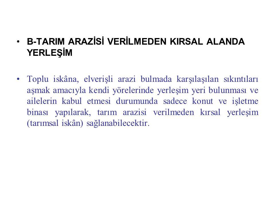 B-TARIM ARAZİSİ VERİLMEDEN KIRSAL ALANDA YERLEŞİM