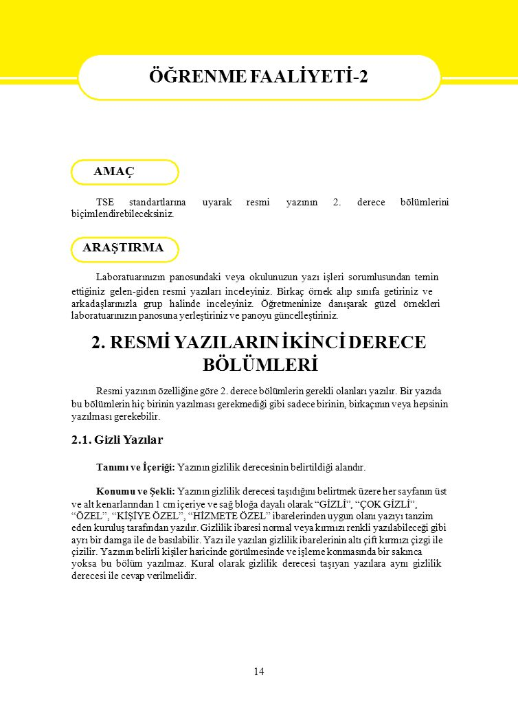 ÖĞRENME FAALİYETİ-2 AMAÇ. TSE standartlarına. uyarak. resmi. yazının. 2. derece. bölümlerini.