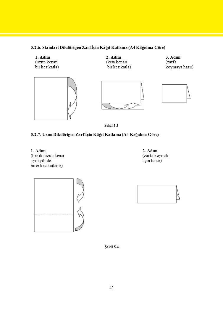 5.2.6. Standart Dikdörtgen Zarf İçin Kâğıt Katlama (A4 Kâğıdına Göre)