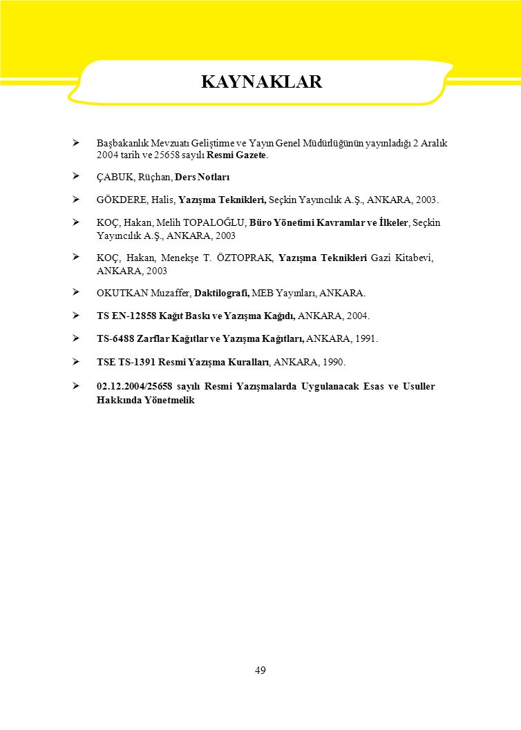 KAYNAKLAR AKLAR.  Başbakanlık Mevzuatı Geliştirme ve Yayın Genel Müdürlüğünün yayınladığı 2 Aralık.