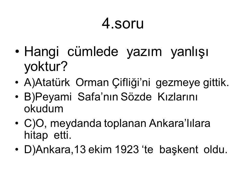 4.soru Hangi cümlede yazım yanlışı yoktur