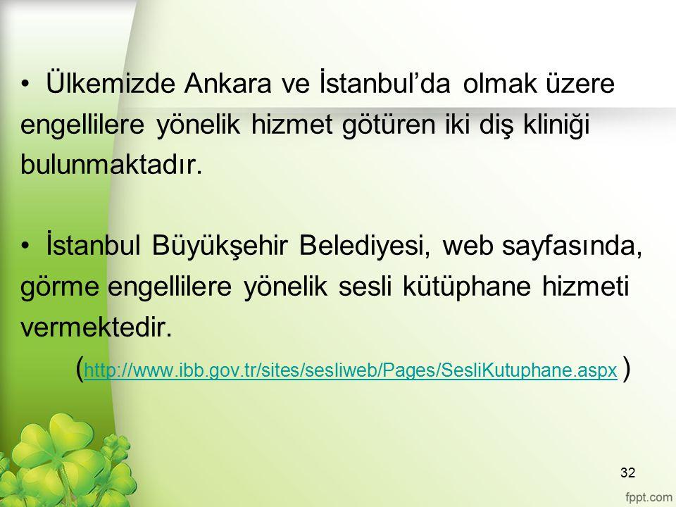 Ülkemizde Ankara ve İstanbul'da olmak üzere