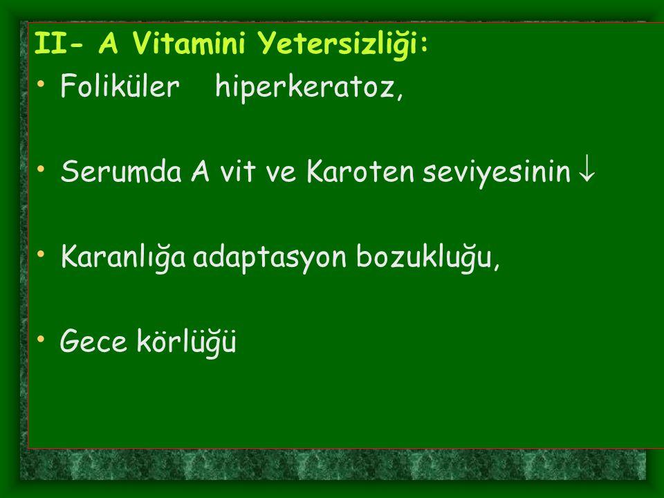 II- A Vitamini Yetersizliği: